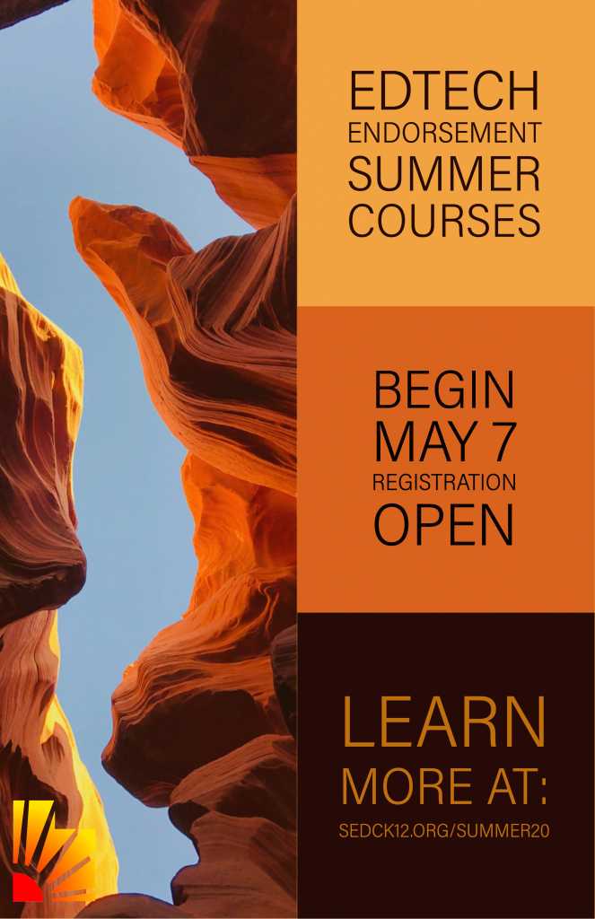 SEDC Educational Technology Courses for Summer 2020 are now open for registration